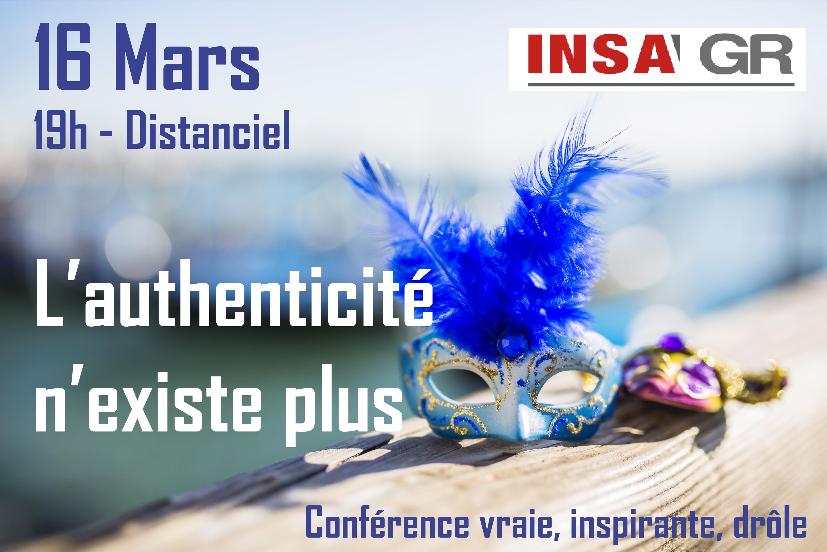 Conférence – L'Authenticité N'existe Plus ! – 16 Mars – 19h